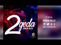 2geda- korede Bello
