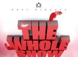 Kofi Kinaata – The Whole Show