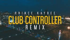 Prince Kaybee- Club Controller