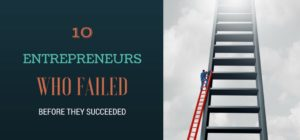 entrepreneurs who failed before they succeeded