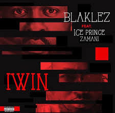 Blaklez – Iwin ft. Ice Prince