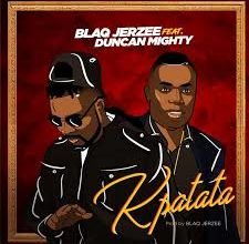 Blaq Jerzee – Kpatata ft. Duncan Mighty