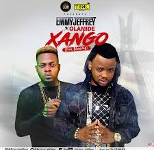 Emmy Jeffrey ft. Olamide – Xango