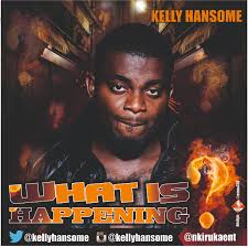Kelly Hansome – What Is Happening