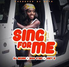 DJ Akuaa – Sing For Me ft. Bisa Kdei & Joey B