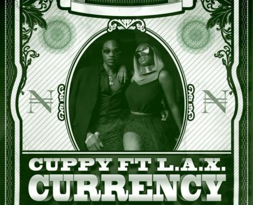 DJ Cuppy & L.A.X – Currency