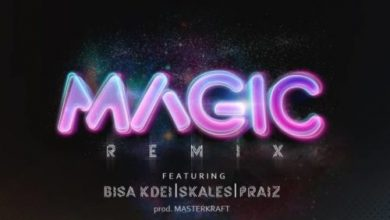 DJ J Masta – Magic Remix Ft. Bisa Kdei, Skales & Praiz