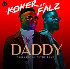Koker – Daddy Ft. Falz