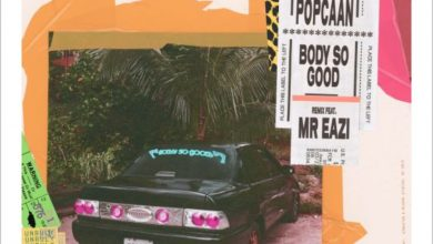 Popcaan Ft. Mr Eazi – Body So Good (Remix)