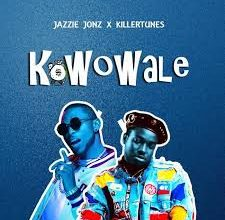 Jazzie Jonz Ft. Killertunes – Kowowale