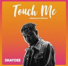 Shaydee – Touch Me