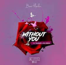 Beatmochini – Without You ft. Blaklez & Aya Zungu