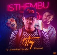 DJ Toy – Isthembu ft. Moonchild & Slimcase