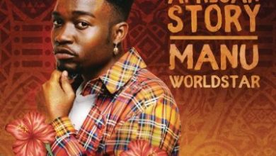 download manu worldstar young african story